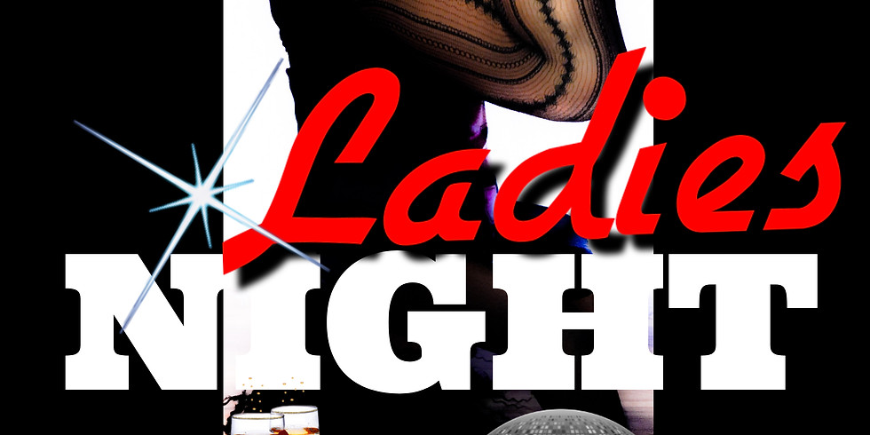 LADIES NITE OUT (COVID EDITION)
