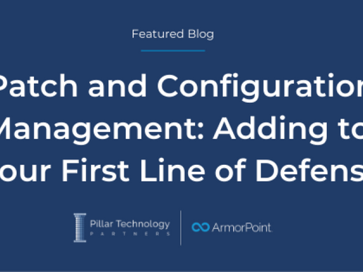 Your First Line of Defense:  Patch and Configuration Management