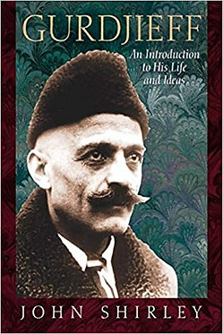 JOHN SHIRLEY Gurdjieff: An Introduction to His Life and Ideas