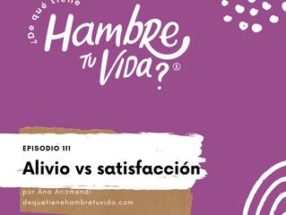 E111: Alivio vs satisfacción