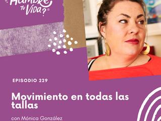 E229: Movimiento en todas las tallas con Mónica González
