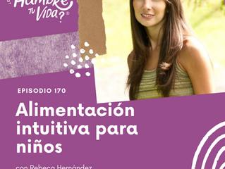 E170: Alimentación intuitiva para niños