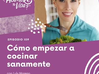 E109: Cómo empezar a cocinar sanamente