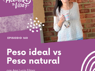 E160: Peso ideal vs Peso natural con Ana Lucía Filippi