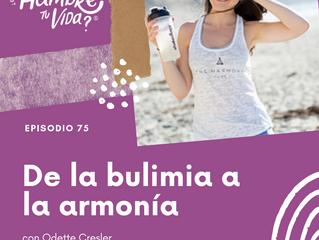 E075: De la bulimia a la armonía