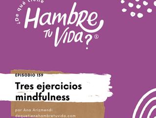 E159: Tres ejercicios mindfulness