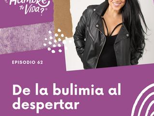 E062: De la bulimia al despertar