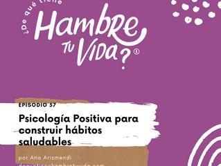 E057: Psicología Positiva para construir hábitos saludables