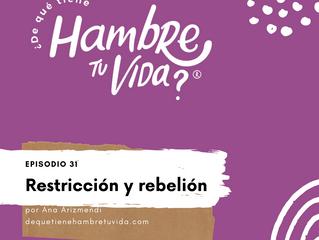 E031: Restricción y rebelión