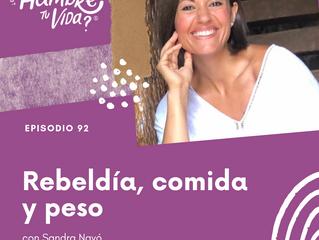 E092: Rebeldía, comida y peso
