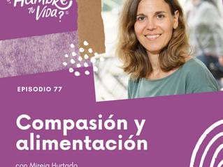 E077: Compasión y alimentación