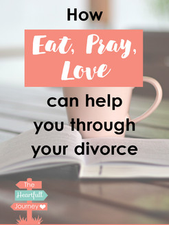How Eat, Pray, Love Can Help You Through Your Divorce