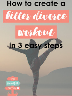 How To Create A Killer Divorce Workout in 3 Easy Steps