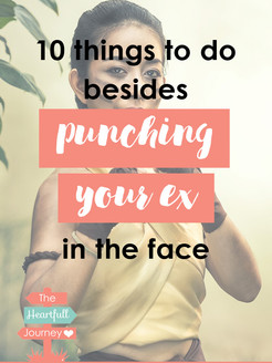 10 Things To Do Besides Punching Your Ex In The Face
