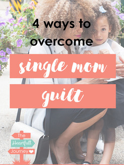 4 Ways To Overcome Single Mom Guilt