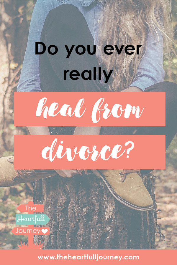 Do you ever really heal from divorce