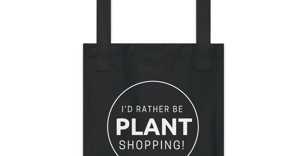 """""""Id Rather Be Plant Shopping"""" Organic Canvas Tote Bag"""