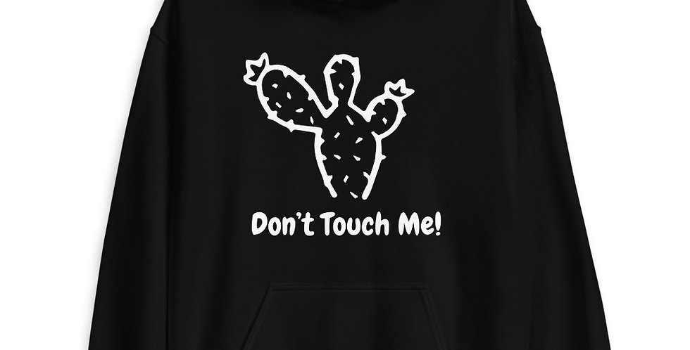 """""""Don't Touch Me!"""" Unisex Hoodie"""