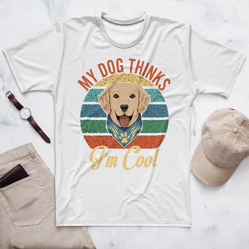 My Dog Thinks I'M COOL😎 Men's T-shirt