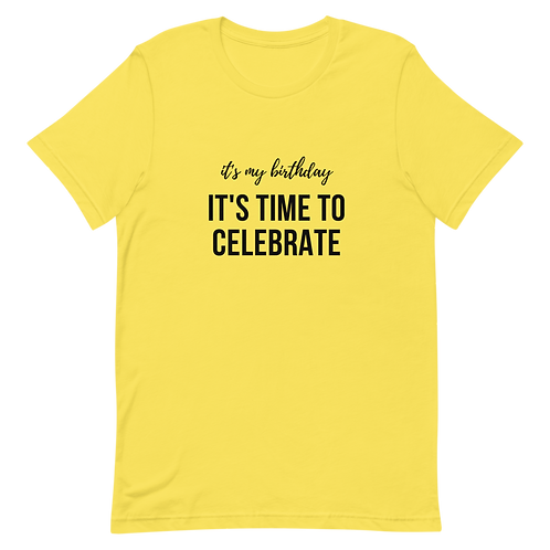 It's my birthday It's time to celebrate Short-Sleeve Unisex T-Shirt