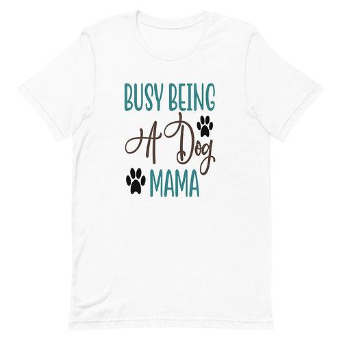 Busy being a dog MAMA -Short-Sleeve Women T-Shirt