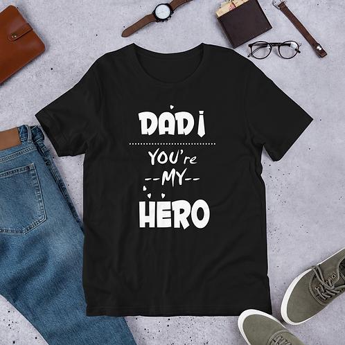 DAD MY HERO - Short-Sleeve Unisex T-Shirt