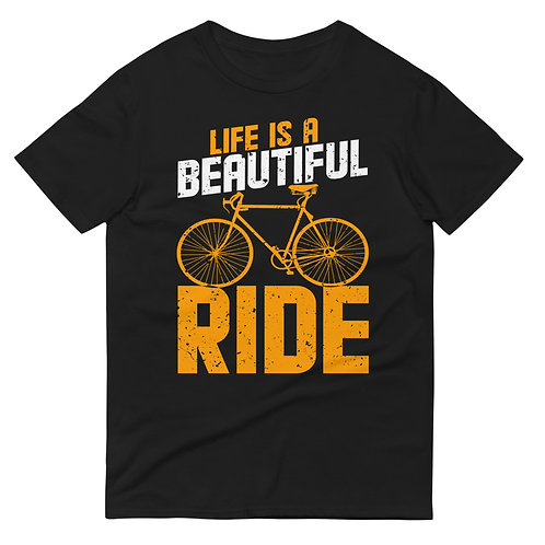 Life is a beautiful ride Short-Sleeve T-Shirt