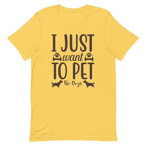 I just want to pet the dog's🐕 Short-Sleeve Unisex T-Shirt