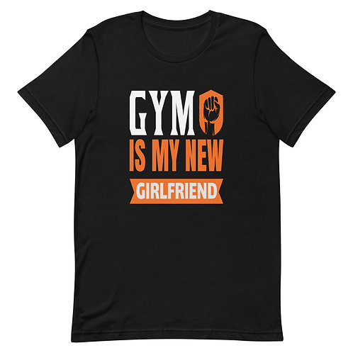 GYM is my new girlfriend 🦾 MEN T-Shirt