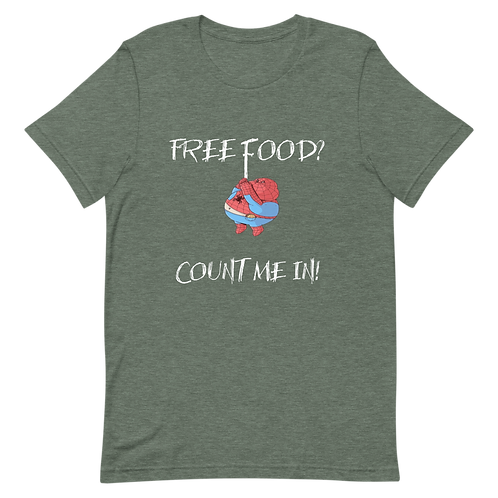 FREE FOOD - COUNT ME IN ! - Short-Sleeve Unisex T-Shirt