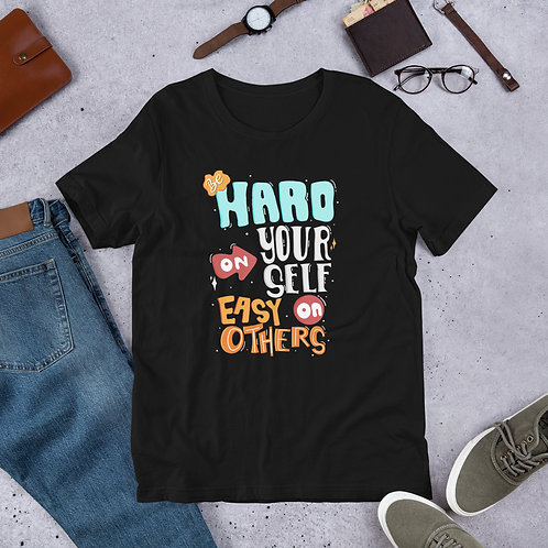 Be haro on your self easy on others Short-Sleeve Unisex T-Shirt