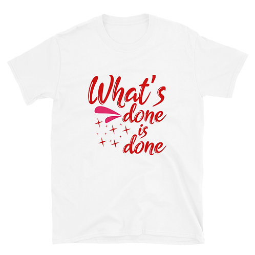 What's Done Is Done Short-Sleeve Women T-Shirt