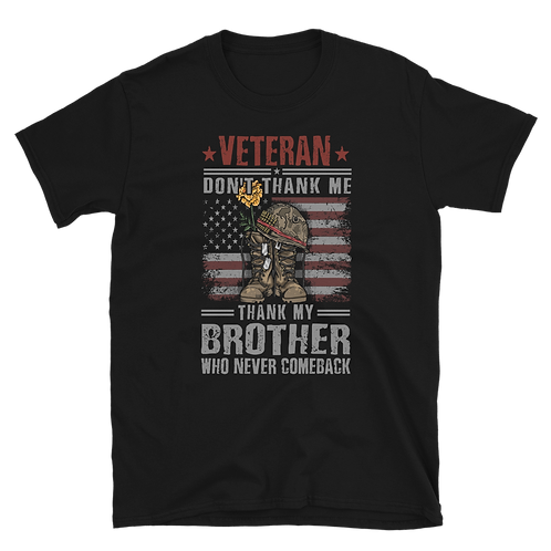VETERAN don't thank me thank my brother who never comes back Unisex T-Shirt
