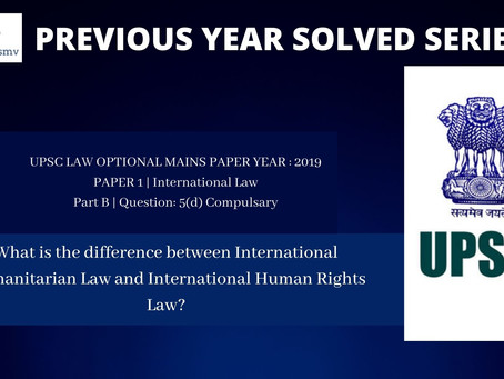 PREVIOUS YEAR UPSC LAW OPTIONAL MAINS QUESTION SOLVED SERIES | 2019 MAINS | PAPER 1 | PART B | QUEST