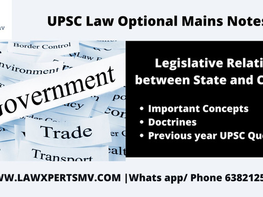 Legislative relationship between State and Centre | UPSC Law Optional Mains Notes