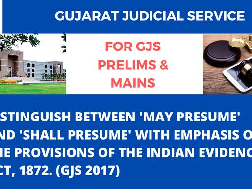 GUJARAT JUDICIAL SERVICE | SOLVED PY MAINS |  DISTINGUISH BETWEEN 'MAY PRESUME' AND 'SHALL PRESUME'