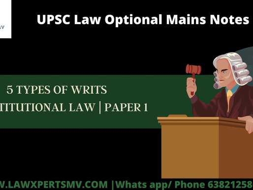 5 TYPES OF WRITS | NOTES FOR UPSC LAW OPTIONAL MAINS
