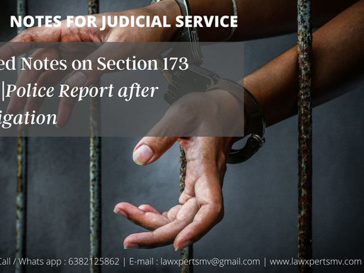 DETAILED NOTES ON SECTION 173 CRPC | POLICE REPORT ON COMPLETION OF INVESTIGATION