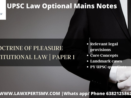 Doctrine of pleasure | Notes for UPSC Law Optional Mains