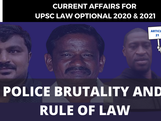 POLICE BRUTALITY AND RULE OF LAW | UPSC LAW OPTIONAL CURRENT AFFAIRS