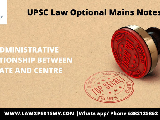 Administrative relationship between State and Centre | UPSC Law Optional Mains Notes