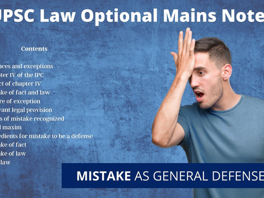 NOTES FOR MISTAKE AS GENERAL DEFENSE UNDER IPC