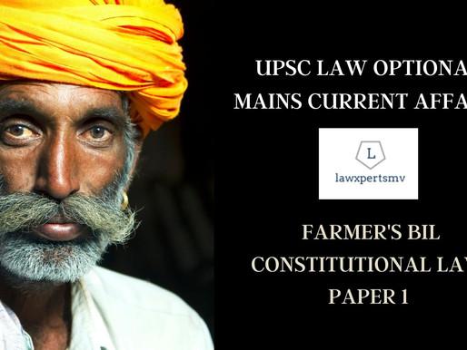 FARMER'S BILL - UPSC LAW OPTIONAL MAINS CURRENT AFFAIRS