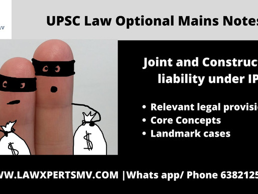 UPSC LAW OPTIONAL MAINS NOTES   JOINT AND CONSTRUCTIVE LIABILITY UNDER IPC