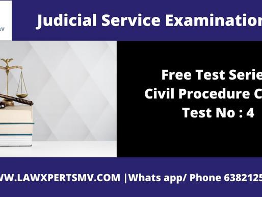 Free Test Series Civil Procedure Code Test No : 4