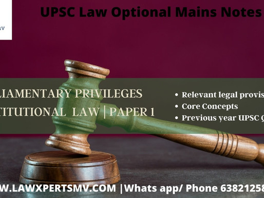 PARLIAMENTARY PRIVILEGES | UPSC LAW OPTIONAL MAINS NOTES