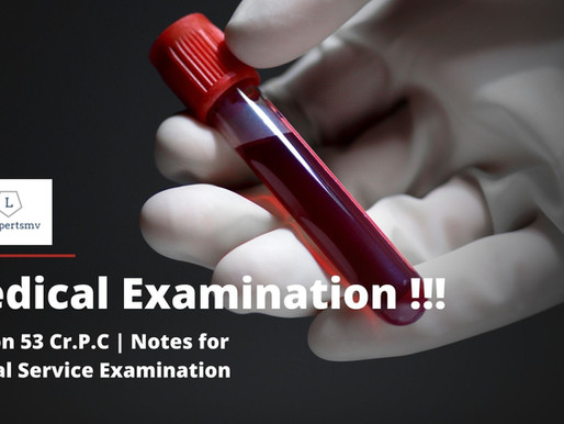 Section 53 Cr.P.C | Notes for Judicial Service Examination