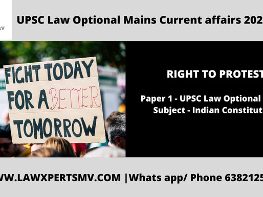 RIGHT TO PROTEST - UPSC LAW OPTIONAL MAINS CURRENT AFFAIRS 2020 /2021