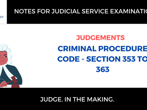 Judicial Service Examination Notes | Judgments - Section 353 to 356 Cr.P.C