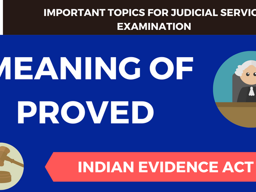 """MEANING OF """"PROVED"""" UNDER INDIAN EVIDENCE ACT"""